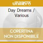 Various Classic - Day Dreams cd musicale