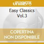 Various - Easy Classics Vol.3 cd musicale di Artisti Vari