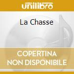 Various - La Chasse cd musicale