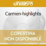 Carmen-highlights cd musicale