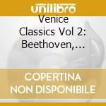 Beethoven\verdi\mozart\dvorak\bellini\vivaldi - Venice Classics -vol 2 cd musicale