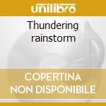 Thundering rainstorm cd musicale