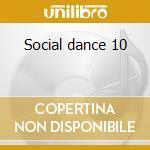 Social dance 10 cd musicale di Artisti Vari