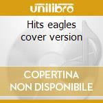 Hits eagles cover version cd musicale