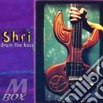 Shri - Drum The Bass cd musicale di Shri