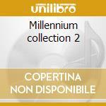 Millennium collection 2 cd musicale