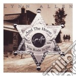 Lynn Allen - The Horse You Rode In On cd musicale di Allen Lynn