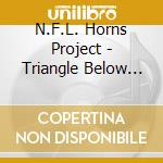 N.F.L. Horns Project - Triangle Below Canal Street cd musicale di Nfl horns project