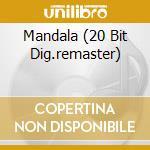 MANDALA (20 BIT DIG.REMASTER) cd musicale di KITARO