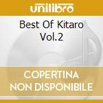 BEST OF KITARO VOL.2 cd musicale di KITARO