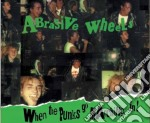Abrasive Wheels - When The Punks Go Marching In cd musicale di ABRASIVE WHEELS