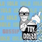 Toy Dolls - Idle Gossip cd musicale di TOY DOLLS