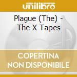 X tapes cd musicale di Plague