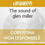 The sound of glen miller cd musicale di Miller glenn orch.