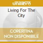 Various - Living For The City cd musicale di Ike and tina turner