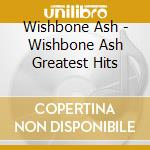 Greatest hits cd musicale di Ash Wishbone