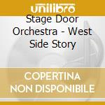 Stage Door Orchestra - West Side Story cd musicale di Stage door orchestra
