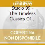 Studio 99 - The Timeless Classics Of Elton John Performed By Studio 99 cd musicale di Studio 99