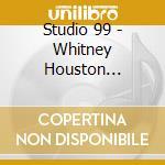 Studio 99 - Whitney Houston Tribute cd musicale di Studio 99