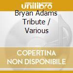 Various - Bryan Adams Tribute cd musicale di Studio 99