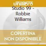 Studio 99 - Robbie Williams cd musicale