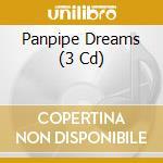 Panpipers - Panpipe Dreams cd musicale di Dreams Panpipe
