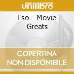 Fso - Movie Greats cd musicale di Artisti Vari