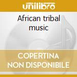 African tribal music cd musicale