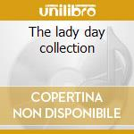 The lady day collection cd musicale