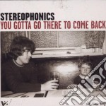 Stereophonics - You Gotta Go There To Come Back cd musicale di STEREOPHONICS