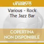 Rock the jazzbar cd musicale
