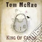 Tom Mcrae - King Of Cards cd musicale di Tom Mcrae