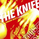 HANNAH MED H SOUNDTRUCK cd musicale di KNIFE