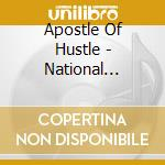 Apostle Of Hustle - National Anthem Of Nowhere cd musicale di APOSTLE OF HUSTLE