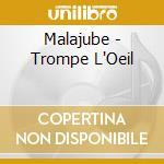 Malajube - Trompe L'Oeil cd musicale di MALAJUBE