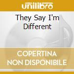 THEY SAY I'M DIFFERENT cd musicale di DAVIS BETTE