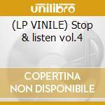 (LP VINILE) Stop & listen vol.4 lp vinile