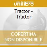 Tractor - Tractor cd musicale di Tractor
