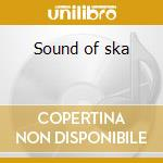 Sound of ska cd musicale di Artisti Vari