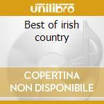 Best of irish country cd musicale di Artisti Vari