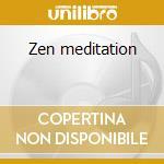 Zen meditation cd musicale di Dream Chakra's