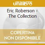 Eric Roberson - The Collection cd musicale di ROBERSON ERIC