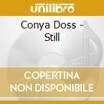Conya Doss - Still cd musicale di Conya Doss
