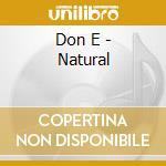Don E - Natural cd musicale di DON-E