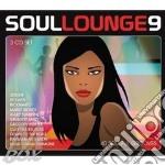 Soul lounge vol. 9 3cd cd musicale di Artisti Vari