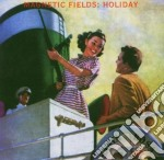 Magnetic Fields - Holiday cd musicale di MAGNETIC FIELDS
