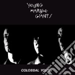 COLOSSAL YOUTH cd musicale di YOUNG MARBLE GIANTS