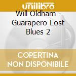 Will Oldham - Guarapero Lost Blues 2 cd musicale di Will Oldham