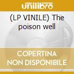 (LP VINILE) The poison well lp vinile di Quasi