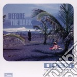 Cinema - Before The Dark cd musicale di CINEMA
